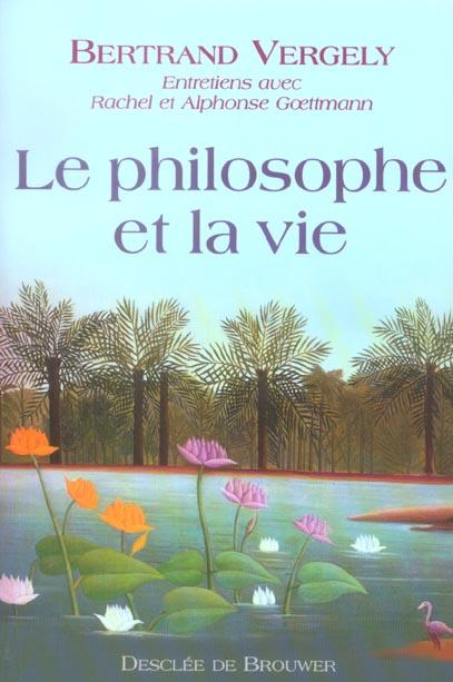 LE PHILOSOPHE ET LA VIE