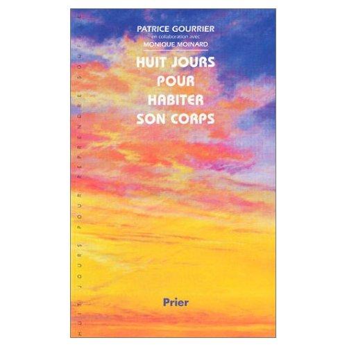 HUIT JOURS POUR HABITER SON CORPS
