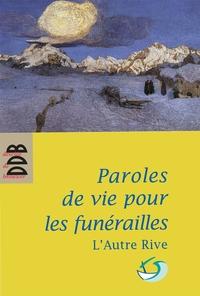 PAROLES DE VIE POUR LES FUNERAILLES