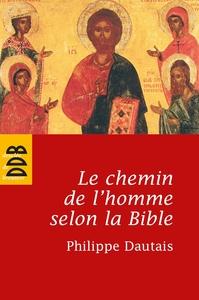LE CHEMIN DE L'HOMME SELON LA BIBLE