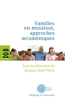 FAMILLES EN MUTATION, APPROCHES OECUMENIQUES
