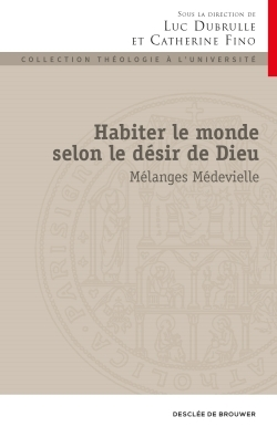 HABITER LE MONDE SELON LE DESIR DE DIEU