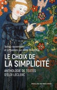 LE CHOIX DE LA SIMPLICITE - ANTHOLOGIE DE TEXTES D'ELOI LECLERC