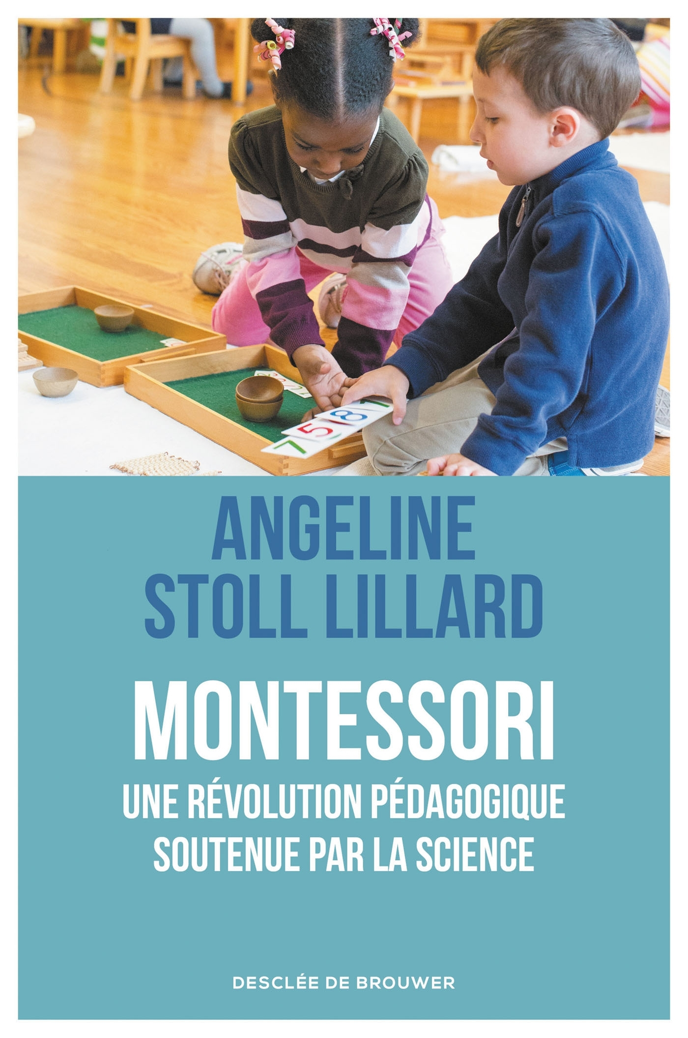 MONTESSORI, UNE REVOLUTION PEDAGOGIQUE SOUTENUE PAR LA SCIENCE