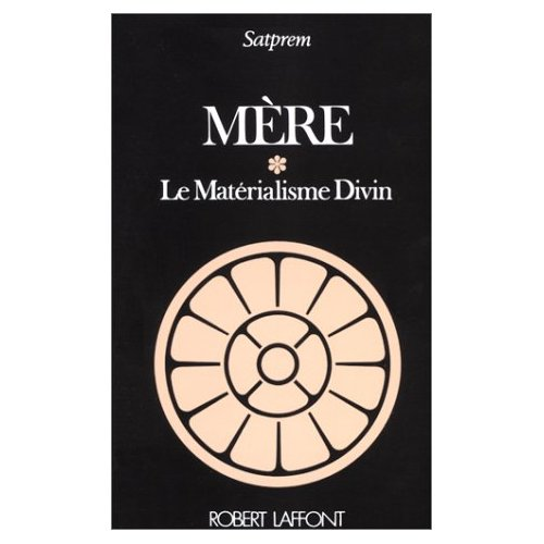 MERE - TOME 1 - LE MATERIALISME DIVIN - VOL01