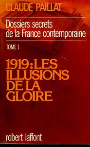 1919 LES ILLUSIONS DE LA GLOIRE TOME 1