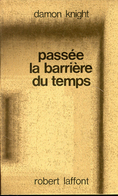 PASSEE LA BARRIERE DU TEMPS