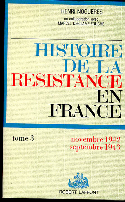 HISTOIRE DE LA RESISTANCE - TOME 3