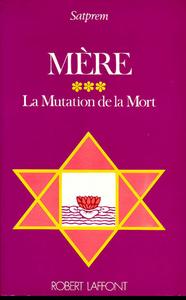 MERE - TOME 3 - LA MUTATION DE LA MORT