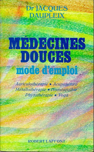 MEDECINES DOUCES MODE D'EMPLOI