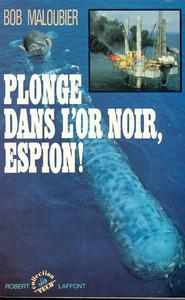 PLONGE DANS L'OR NOIR, ESPION !