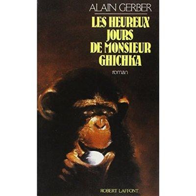 LES HEUREUX JOURS DE MONSIEUR GHICHKA