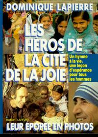 LES HEROS DE LA CITE DE LA JOIE