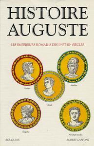 HISTOIRE AUGUSTE LES EMPEREURS ROMAINS DES IIE ET IIIE SIECLES