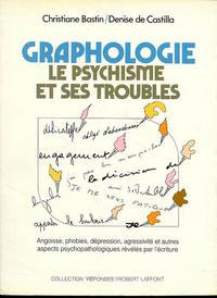 GRAPHOLOGIE LE PSYCHISME ET SES TROUBLES