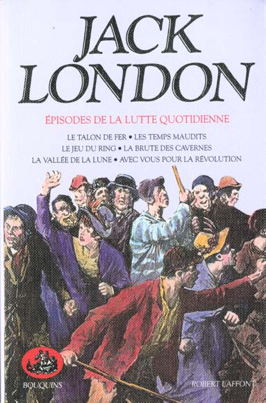 JACK LONDON - EPISODES DE LA LUTTE QUOTIDIENNE - TOME 6