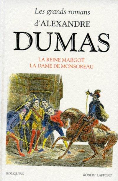 LA REINE MARGOT - LA DAME DE MONSOREAU - BOUQUINS