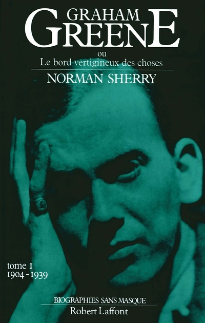 GRAHAM GREENE - TOME 1 - 1904 1939