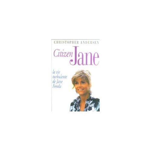 CITIZEN JANE - LA VIE TURBULENTE DE JANE FONDA