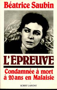 L'EPREUVE - CONDAMNEE A MORT A 20 ANS EN MALAISIE