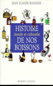 HISTOIRE MORALE ET CULTURELLE DE NOS BOISSONS