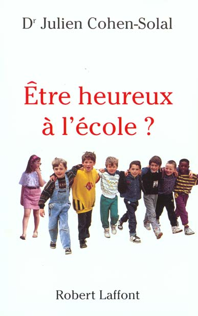ETRE HEUREUX A L'ECOLE ?