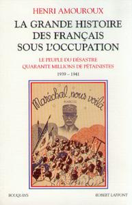 LA GRANDE HISTOIRE DES FRANCAIS SOUS L'OCCUPATION - TOME 1