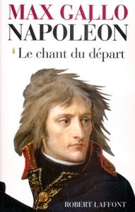NAPOLEON - TOME 1 - LE CHANT DU DEPART - 1769-1799