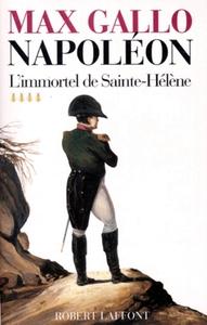 NAPOLEON - TOME 4 - L'IMMORTEL DE SAINTE-HELENE - 1812-1821