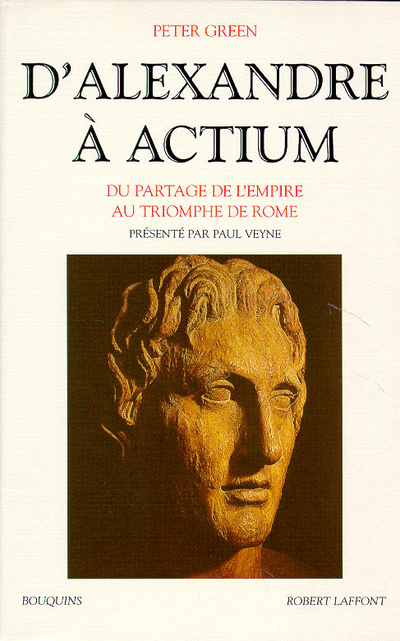 D'ALEXANDRE A ACTIUM DU PARTAGE DE L'EMPIRE AU TRIOMPHE DE ROME