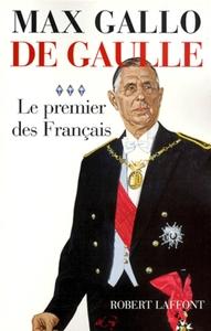 DE GAULLE - TOME 3 - LE PREMIER DES FRANCAIS - 1946-1962