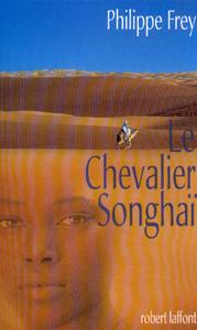 LE CHEVALIER SONGHAI