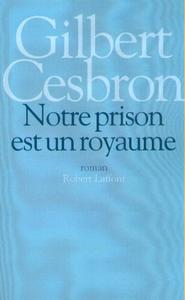 NOTRE PRISON EST UN ROYAUME - NE