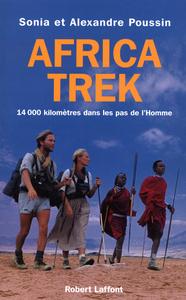 AFRICA TREK 14 000 KILOMETRES DANS LES PAS DE L'HOMME