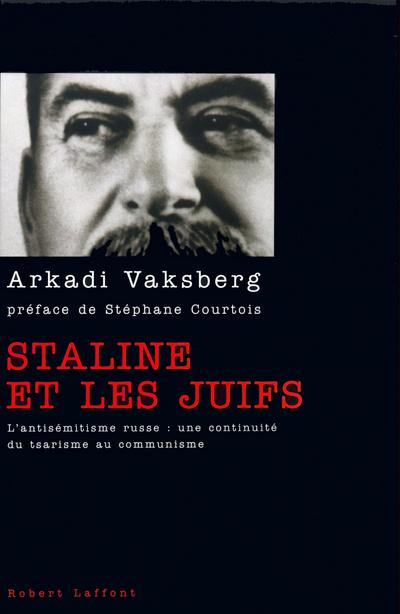 STALINE ET LES JUIFS L'ANTISEMITISME RUSSE, UNE CONTINUITE DU TSARISME AU COMMUNISME