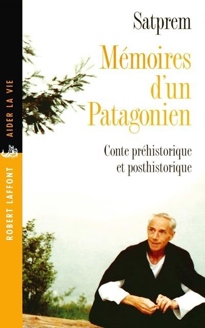 MEMOIRES D'UN PATAGONIEN CONTE PREHISTORIQUE ET POSTHISTORIQUE