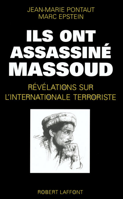 ILS ONT ASSASSINE MASSOUD REVELATIONS SUR L'INTERNATIONALE TERRORISTE