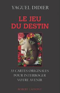 LE JEU DU DESTIN 33 CARTES ORIGINALES POUR INTERROGER VOTRE AVENIR