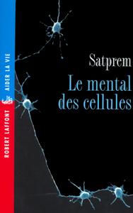 LE MENTAL DES CELLULES - NE