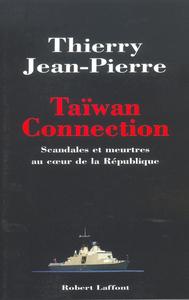 TAIWAN CONNECTION - SCANDALES ET MEURTRES AU COEUR DE LA REPUBLIQUE