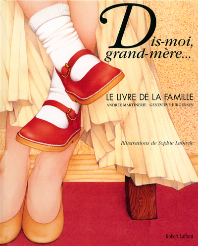 DIS-MOI GRAND-MERE - NOUVELLE EDITION