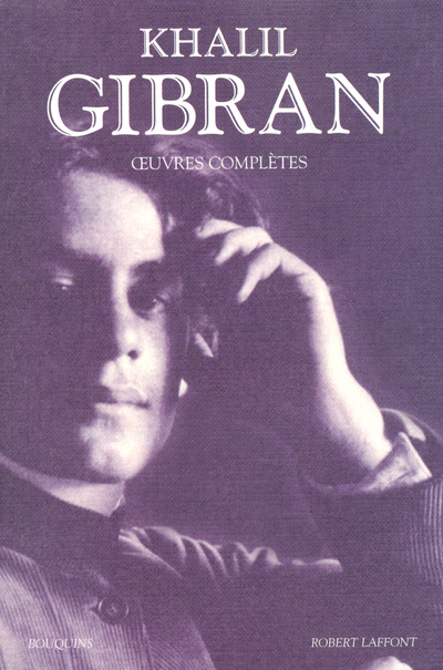 KHALIL GIBRAN - OEUVRES COMPLETES