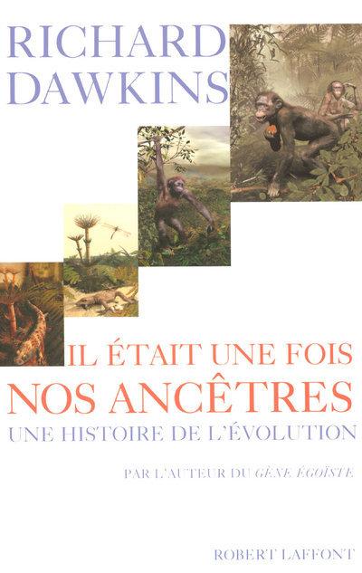IL ETAIT UNE FOIS NOS ANCETRES UNE HISTOIRE DE L'EVOLUTION