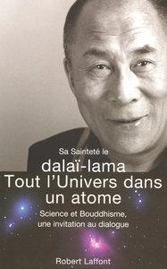 TOUT L'UNIVERS DANS UN ATOME SCIENCE ET BOUDDHISME, UNE INVITATION AU DIALOGUE