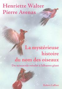 LA MYSTERIEUSE HISTOIRE DU NOM DES OISEAUX DU MINUSCULE ROITELET A L'ALBATROS GEANT