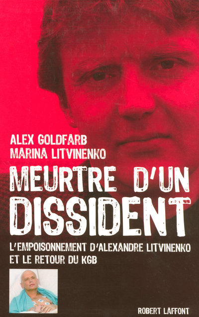 MEURTRE D'UN DISSIDENT L'EMPOISONNEMENT D'ALEXANDRE LITVINENKO ET LE RETOUR DU KGB