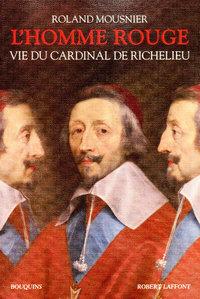 L'HOMME ROUGE - VIE DU CARDINAL DE RICHELIEU - NE