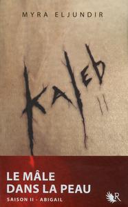 KALEB - TOME 2 ABIGAIL - 02