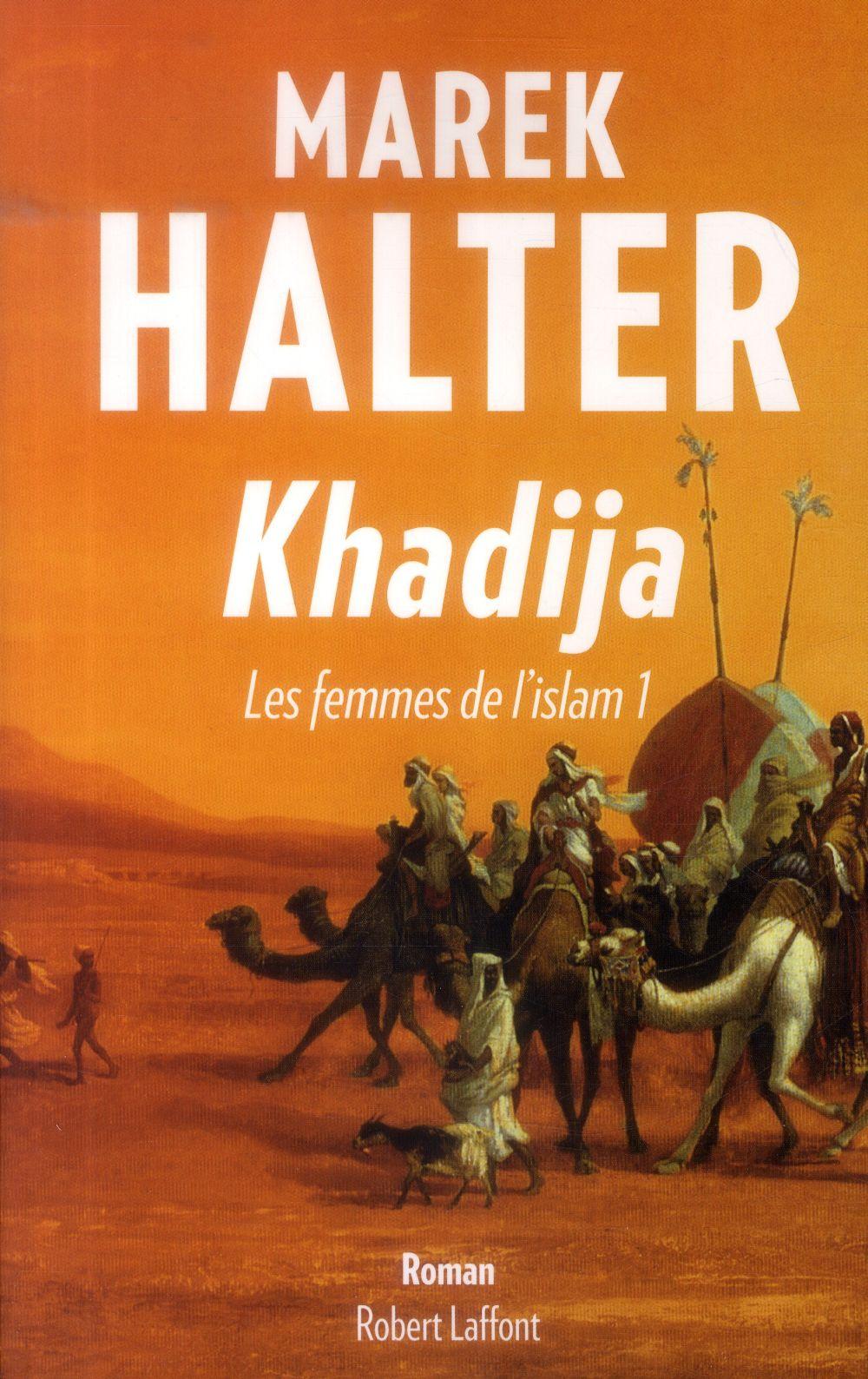 KHADIJA - LES FEMMES DE L'ISLAM - TOME 1 -