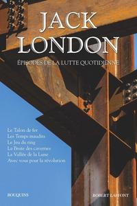 JACK LONDON - EPISODES DE LA LUTTE QUOTIDIENNE TOME 6 -NE